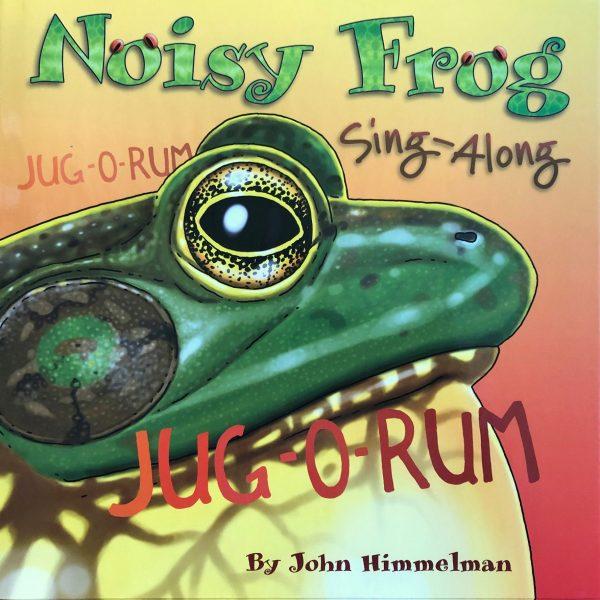 Noisy Frog Sing Along John Himmelman